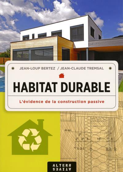 Habitat durable - L'évidence de la construction passive